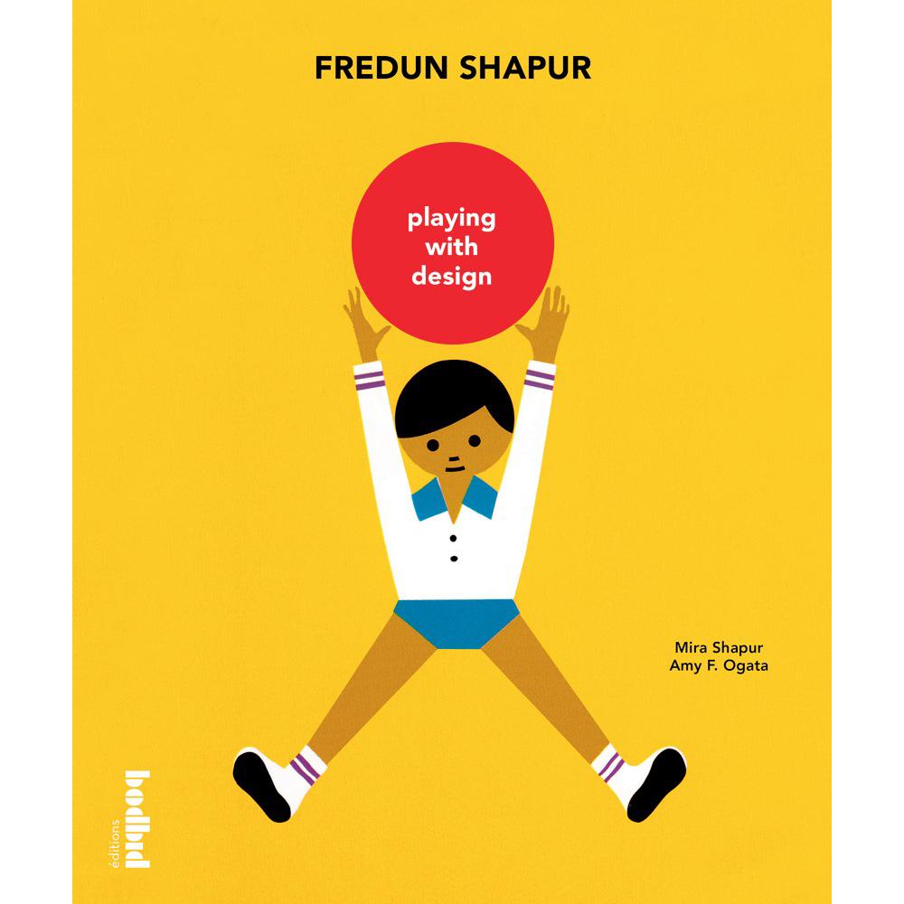 Fredun Shapur – Playing With Design
